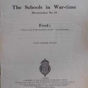 The Schools in War-time: Food, Glorious Food