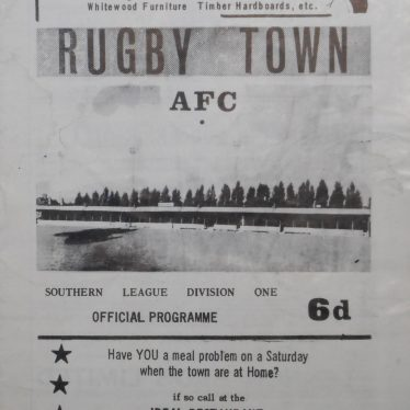 Programme for Saturday 14th 1967 match for Rugby Town AFC. The background of the programme is all white with everything else printed in black. There are two adverts at the bottom and top of the page, one for Jack Wilkins a furniture company and the other for a restaurant . The rest of the front of the programme contains the date, Saturday 14th February, the price, 6d, and the division, Southern League Division One. | Image Courtesy of Fern Hodges