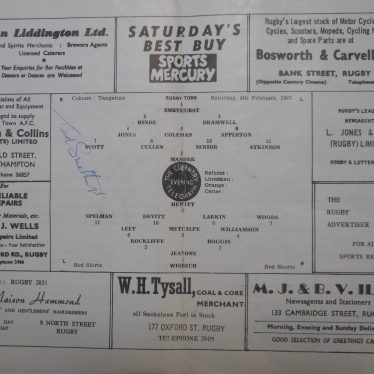 Inside cover of a match programme from Saturday 14th 1967, for Rugby Town AFC. It shows the players who were on the field during the match in the centre of the page, and it is signed by the goal keeper on the left hand side. Around the outside of the player breakdown there are 10 adverts for various businesses. Everything is printed in black, with the inside cover being a white background. | Image Courtesy of Fern Hodges